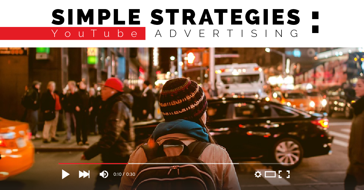 simple strategies in youtube advertising