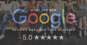 What the New Google Reviews Mean for Your Business