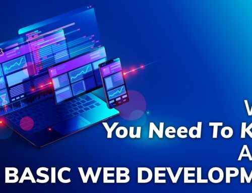 What You Need To Know About Basic Web Development